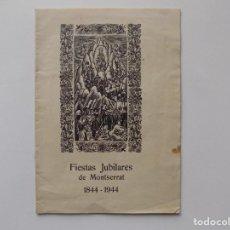 Libros de segunda mano: LIBRERIA GHOTICA. FIESTAS JUBILARES DE MONTSERRAT. 1844-1944.. Lote 262907300