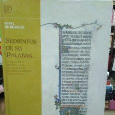 Libros de segunda mano: SEDIENTOS DE SU PALABRA-COMENTARIOS BÍBLICOS A LA LECTURAS-MIGUEL DE BURGOS-2009. Lote 262909670