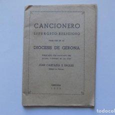 Libros de segunda mano: LIBRERIA GHOTICA. CANCIONERO LITURGICO-RELIGIOSO PARA USO DE LA DIOCESIS DE GERONA. 1955.. Lote 262929600