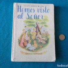 Libros de segunda mano: COLEGIO. HEMOS VISTO AL SEÑOR, AGUSTÍN SERRANO DE HARO, AÑO 1961. Lote 263177160