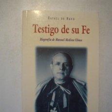 Libros de segunda mano: TESTIGO DE SU FE. BIOGRAFÍA DE MANUEL MEDINA OLMOS - RAFAEL DE HARO - BIBLIOTECA AUTORES CRISTIANOS. Lote 263193475
