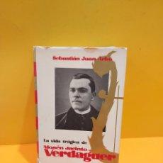 Libros de segunda mano: LA VIDA TRAGICA DE MOSEN JACINTO VERDAGUER.....SEBASTIÁN JUAN ARBO....1970... Lote 263251990