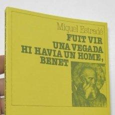 Libros de segunda mano: FUIT VIR. UNA VEGADA HI HAVIA UN HOME, BENET - MIQUEL ESTRADÉ. Lote 263532605