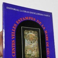 Libros de segunda mano: 600 VELLES ESTAMPES DE LA MARE DE DÉU DE MONTSERRAT. Lote 263533195