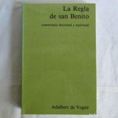 Libros de segunda mano: LA REGLA DE SAN BENITO, COMENTARIO DOCTRINAL Y ESPIRITUAL, ADALBERT DE VOGÜE, 1985. Lote 263738970