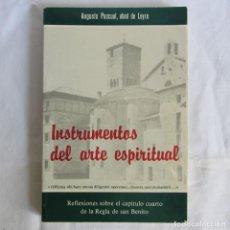 Libros de segunda mano: INSTRUMENTOS DEL ARTE ESPIRITUAL, REFLEXIONES SOBRE EL CAPITULO CUARTO DE LA REGLA DE S. BENITO 1989. Lote 263739275