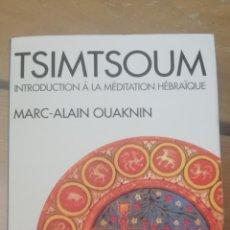 Livros em segunda mão: TSIMTSOUM: INTRODUCTION À LA MÉDITATION HÉBRAÏQUE. MARC-ALAIN OUAKNIN.1992. Lote 263966880