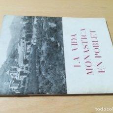 Libros de segunda mano: LA VIDA MONÁSTICA DEL CISTER EN POBLET/ TARRAGONA MONSTERIO /CATALUÑA / AH31. Lote 265879019