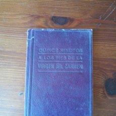 Livres d'occasion: QUINCE MINUTOS A LOS PIES DE LA VIRGEN DEL CARMEN. Lote 265931413