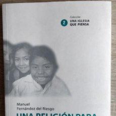 Libros de segunda mano: UNA RELIGIÓN PARA LA DEMOCRACIA: FE Y DIGNIDAD HUMANA ** MANUEL FERNÁNDEZ DEL RIESGO. Lote 266370108