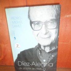 Libros de segunda mano: DIEZ ALEGRIA UN JESUITA SIN PAPELES - PEDRO MIGUEL LAMET - DISPONGO DE MAS LIBROS. Lote 266713718