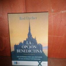 Livros em segunda mão: LA OPCION BENEDICTINA UNA ESTRATEGIA PARA CRISTIANOS - ROD DREHER - DISPONGO DE MAS LIBROS. Lote 266716788