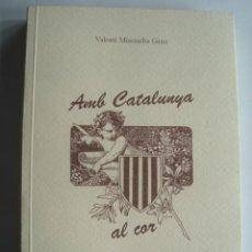 Livros em segunda mão: VALENTÍ MISERACHS GRAU - AMB CATALUNYA AL COR (ROMA, 2004). JOSEP TORRAS I BAGES.. Lote 266763383