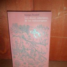 Livres d'occasion: LOS DIOSES SOBERANOS DE LOS INDOEUROPEOS - GEORGES DUMEZIL - DISPONGO DE MAS LIBROS. Lote 266859959