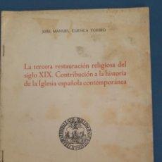 Libros de segunda mano: LA TERCERA RESTAURACION RELIGIOSA DEL SIGLO XIX, CONTRIBUCION A LA HISTORIA...SEVILLA 1966. Lote 266860204