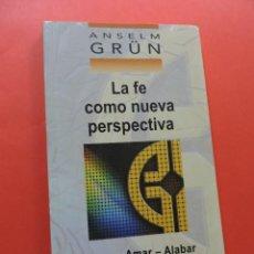 Livros em segunda mão: LA FE COMO NUEVA PERSPECTIVA. CREER AMAR ALABAR. GRÜN, ANSELM. SAL TERRAE BREVE 2006. Lote 267591419