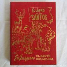 Libros de segunda mano: EL LIBRO DE LOS SANTOS EN IMÁGENES, EL SANTO DE CADA DÍA, 1974. Lote 267623659