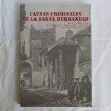 Libros de segunda mano: CAUSAS CRIMINALES DE LA SANTA HERMANDA 2000. Lote 267625154