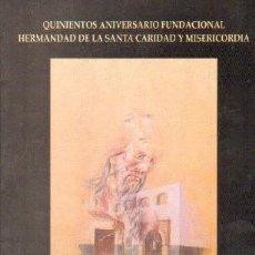 Livres d'occasion: QUINIENTOS ANIVERSARIO FUNDACIONAL HERMANDAD DE LA SANTA CARIDAD...ARAHAL, 1501-2001. A-SESANTA-2280. Lote 267659949