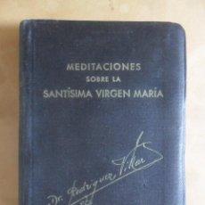 Livres d'occasion: MEDITACIONES SOBRE LA SANTISIMA VIRGEN - DR. RODRIGUEZ VILLAR - 1955. Lote 267750384