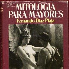 Libros de segunda mano: MITOLOGÍA PARA MAYORES.FERNANDO DIAZ-PLAJA.228 PÁGINAS.AÑO 1978. LE3958. Lote 267864744