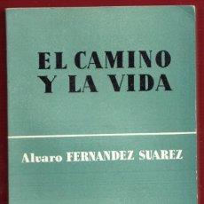 Libros de segunda mano: EL CAMINO Y LA VIDA.ALVARO FERNANDEZ SUAREZ.205 PÁGINAS.AÑO 1965. LE3963. Lote 267890539