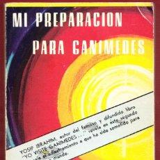 Libros de segunda mano: MI PREPARACIÓN PARA GANIMEDES.YOSIP IBRAHIM.208PÁGINAS.AÑO 1978. LE3964. Lote 268266074
