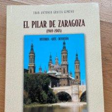 Libros de segunda mano: EL PILAR DE ZARAGOZA, 1969-2005, JUAN ANTONIO GRACIA GIMENO,. Lote 268570524