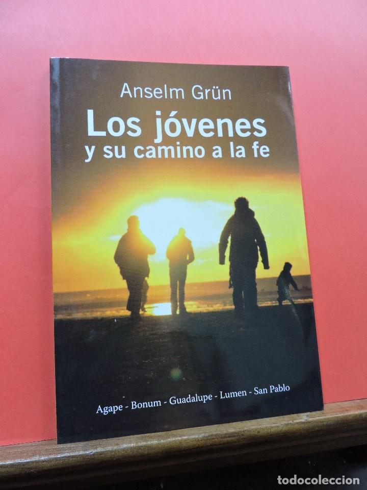 LOS JÓVENES Y SU CAMINO A LA FE. GRÜN, ANSELM. LUMEN BUENOS AIRES 2010 (Libros de Segunda Mano - Religión)