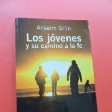Livros em segunda mão: LOS JÓVENES Y SU CAMINO A LA FE. GRÜN, ANSELM. LUMEN BUENOS AIRES 2010. Lote 268572449