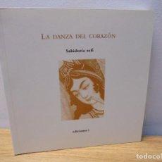 Libros de segunda mano: LA DANZA DEL CORAZON. SABIDURIA SUFI. EDICIONES I. 2008. VER FOTOGRAFIAS ADJUNTAS. Lote 268811749