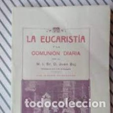 Libros de segunda mano: LA EUCARISTÍA Y LA COMUNIÓN DIARIA M I SR D JUAN BUJ. Lote 268863074
