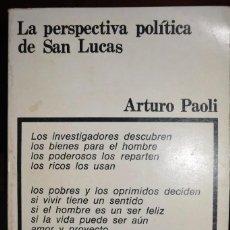 Libros de segunda mano: LA PERSPECTIVA POLÍTICA DE SAN LUCAS ARTURO PAOLI. Lote 268873114
