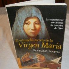 Libros de segunda mano: EL EVANGELIO SECRETO DE LA VIRGEN MARIA SANTIAGO MARTIN. Lote 268874199