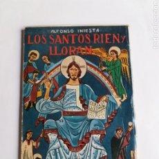 Libros de segunda mano: LOS SANTOS RÍEN Y LLORAN ALFONSO INIESTA. ILUSTRACIONES DE A.COMPANY 1960. Lote 268878074