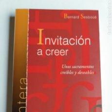 Libros de segunda mano: INVITACIÓN A CREER. 1 SACRAMENTOS CREÍBLES Y DESEABLES BERNARD SESBOUE. Lote 268878664