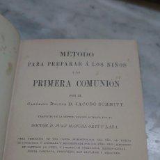 Libros de segunda mano: PRPM METODO PARA PREPARAR A LOS NIÑOS A LA PRIMERA COMUNION. D. JACOBO SCHMITT. 1891.. Lote 268900974