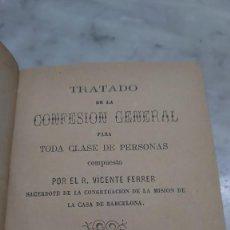 Libros de segunda mano: PRPM TRATADO DE LA CONFESIÓN GENERAL PARA TODA CLASE DE `PERSONAS. R. P. VICENTE FERRER 1884. Lote 268901374