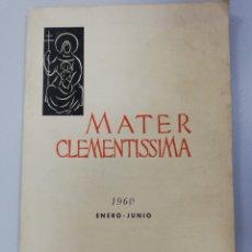Libros de segunda mano: MATER CLEMENTISSIMA - PONTIFICIO COLEGIO ESPAÑOL DE SAN JOSÉ - 1960. Lote 268906509
