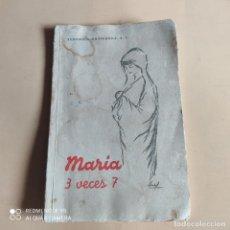 Libros de segunda mano: MARIA 3 VECES 7. FEDERICO GUTIERREZ. 1967. IMPRENTA RUBIALES. CADIZ. 58 PAGS.. Lote 268917124