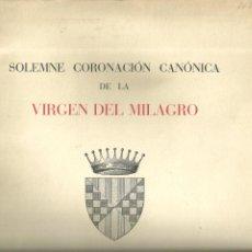 Libros de segunda mano: 3905.-SOLEMNE CORONACION CANONICA DE LA VIRGEN DEL MILAGRO-BALAGUER 1955-JOAQUIN VIOLA-M.TARRAGONA. Lote 269110568