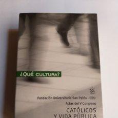 Libros de segunda mano: V CONGRESO CATÓLICOS Y VIDA PÚBLICA TOMO I ¿ QUÉ CULTURA ? 2003. Lote 269124363
