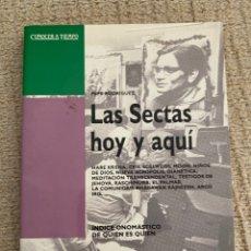 Libros de segunda mano: LAS SECTAS HOY Y AQUÍ . PEPE RODRÍGUEZ .1985. Lote 269309328