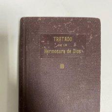 Libros de segunda mano: TRATADO DE LA HERMOSURA DE DIOS Y SU AMABILIDAD. JUAN EUSEBIO NIEREMBERG. TOMO II. MADRID, 1944. Lote 269311838