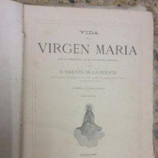 Libros de segunda mano: VIDA DE LA VIRGEN MARIA -DOS TOMOS ,AÑO 1879,MONTANER Y SIMÓN. Lote 269318453