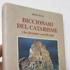 Libros de segunda mano: DICCIONARI DEL CATARISME I LES HERETGIES MERIDIONALS - RENÉ NELLI. Lote 269380578