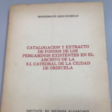 Libros de segunda mano: ALICANTE 1977 ABAD HUERTAS FONDOS PERGAMINOS ARCHIVO CATEDRAL CIUDAD DE ORIHUELA. Lote 269381003