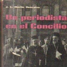 Libros de segunda mano: UN PERIODISTA EN EL CONCILIO. MARTÍN DESCALZO, J.L. A-RE-1577. Lote 269389608