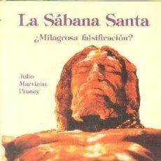 Libros de segunda mano: LA SÁBANA SANTA ¿MILAGROSA FALSIFICACIÓN?. MARVIZÓN PRENEY, JULIO. A-RE-1578. Lote 269389693