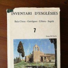 Libros de segunda mano: INVENTARI D'ESGLÉSIES. BAIX CINCA - GARRIGUES - LLITERA - SEGRIÀ. Lote 269397663